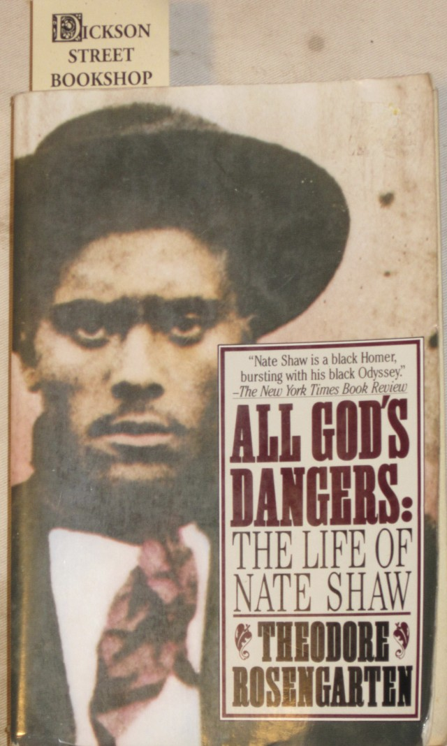 All God's Dangers: the life of Nate Shaw by Theodore Rosengarten